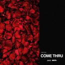 Come Thru/Phora