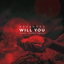 Will You (feat. Kinnie Lane)/Advanced
