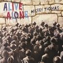 Alive Alone/Mickey Thomas