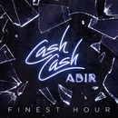 Finest Hour (feat. Abir)/Cash Cash