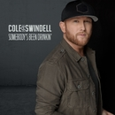 Somebody's Been Drinkin'/Cole Swindell