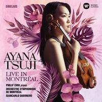 Live in Montreal - Sibelius: Violin Concerto / シベリウス ヴァイオリン協奏曲-モントリオール国際音楽コンクールを制した辻彩奈の世界-