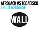 Tequila Sunrise/Afrojack & Tocadisco
