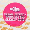 Sleazy 2010 (Remixes)/Veron, Praia Del Sol, & Bizzey