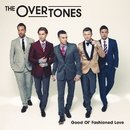 Good Ol' Fashioned Love/The Overtones