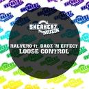 Loose Control (feat. Dadz 'n Effect)/Ralvero