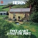 Twice as Nice & Half the Price/Heron