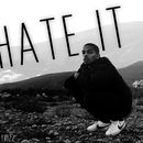 Hate It/Trizz