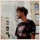 I Know You Can Dance/Chris James