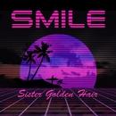 Sister Golden Hair/Smile