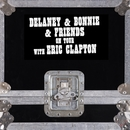 On Tour With Eric Clapton (Live)/Delaney & Bonnie & Friends