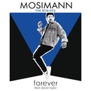 Forever (feat. David Taylor) [The Remixes]/Mosimann