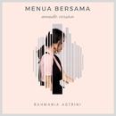 Menua Bersama (Acoustic)/Rahmania Astrini