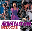 AKINA EAST LIVE  INDEX-XXIII/中森明菜