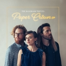 Paper Crown/The Ballroom Thieves