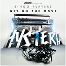 Get On The Move/Bingo Players