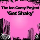 Get Shaky/The Ian Carey Project