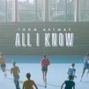 All I Know/Thom Artway
