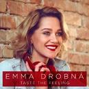 Taste The Feeling/Emma Drobna