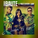 ¿Quién es ese? (feat. Maite Perroni & Juhn)/Carlos Baute
