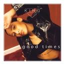 Good Times/KING