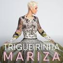 Trigueirinha/Mariza