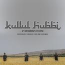 Kullul Hubbi (#1MOMENT4THEM)/Mu'adz Dzulkefly, Noh Salleh, Faizal Tahir & Aizat Amdan