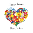 Have It All/Jason Mraz