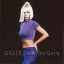 Skin on Skin (Remixes)/Grace