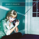 If I Could Fly (Remixes)/Grace