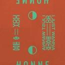 Me & You ◑ / I Just Wanna Go Back ◐/HONNE
