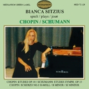 Chopin: Etudes, Op. 10 - Schumann: Symphonic Etudes, Op. 13/Bianca Sitzius