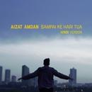 Sampai Ke Hari Tua (Hindi Version)/Aizat Amdan