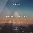 Finding out More/HAEVN