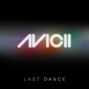 Last Dance (Remixes)/Avicii