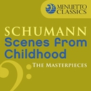 The Masterpieces - Schumann: Scenes from Childhood, Op. 15/Peter Schmalfuss