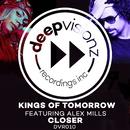 Closer (feat. Alex Mills) [Sandy Rivera's Classic Mix]/Kings of Tomorrow