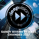 Changes 2017 (feat. Haze)/Sandy Rivera