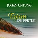 Tajam Tak Bertepi/Johan Untung