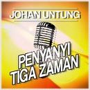 Penyanyi Tiga Zaman/Johan Untung