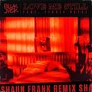 Love Me Still (feat. Jessie Reyez) [Shaun Frank Remix]/BLVK JVCK