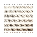 The Armour You Own/Dead Letter Circus