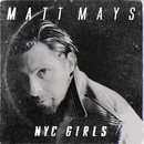 NYC Girls/Matt Mays