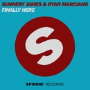 Finally Here/Sunnery James & Ryan Marciano