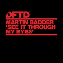 See It Through My Eyes (Extended Mix)/Martin Badder