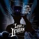El gran truco final/Love of Lesbian
