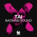 Badman Sound/TAI