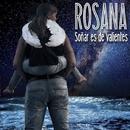 Soñar es de valientes/Rosana