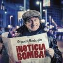 ¡Noticia bomba!/Orquesta Mondragón