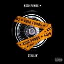 Stallin'/Kojo Funds